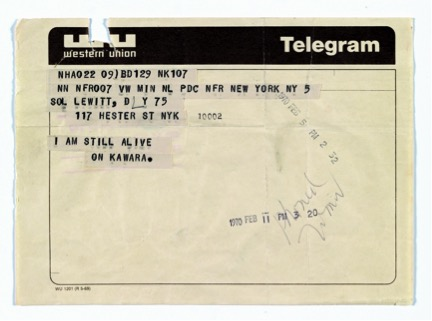 On Kawara,Telegram to Sol LeWitt, February 5, 1970, From I Am Still Alive, 1970–2000, Telegram, 5 3/4 x 8 inches (14.6 x 20.3 cm), LeWitt Collection, Chester, Connecticut